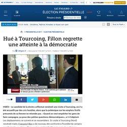 Hué à Tourcoing, Fillon regrette une atteinte à la démocratie