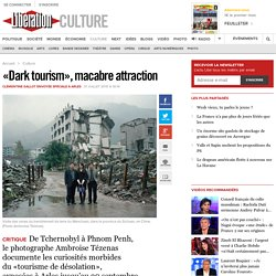 «Dark tourism», macabre attraction