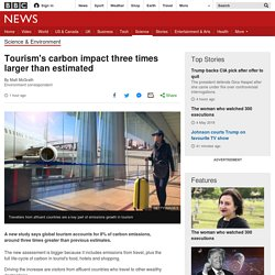 Tourism's carbon impact three times larger than estimated