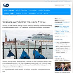 Tourism overwhelms vanishing Venice