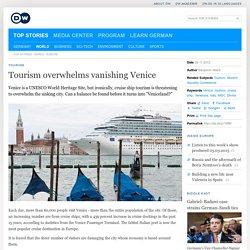 Tourism overwhelms vanishing Venice