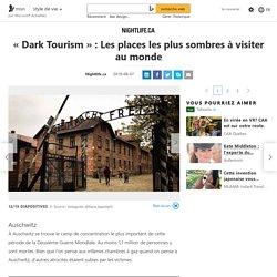 « Dark Tourism » : Les places les plus sombres à visiter au monde