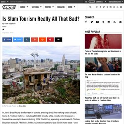 Is Slum Tourism Really All That Bad?