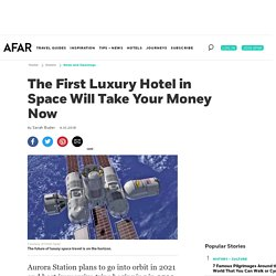 Tourism Startup Orion Span Announces Plans for the First Hotel in Space