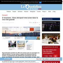E-tourisme : Paris Aéroport veut jouer dans la cour des grands