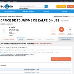 OFFICE DE TOURISME DE L'ALPE D'HUEZ (HUEZ) Chiffre d'affaires, résultat, bilans sur SOCIETE.COM - 807991120