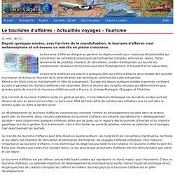 Le tourisme d'affaires - Actualités voyages - Tourisme