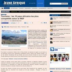 Tourisme : les 10 pays africains les plus compétitifs selon le WEF