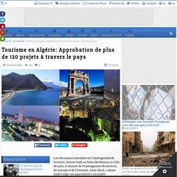 Tourisme en Algérie: Approbation de plus de 120 projets à travers le pays