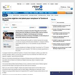 Le tourisme algérien mal placé pour remplacer la Tunisie et l'Egypte