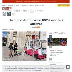 Un office de tourisme 100% mobile à Auxerre - Auxerre (89000) - L'Yonne Républicaine