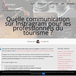 Tourisme : Comment communiquer sur Instagram ?