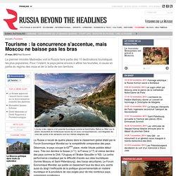 Tourisme : la concurrence s'accentue, mais Moscou ne baisse pas les bras