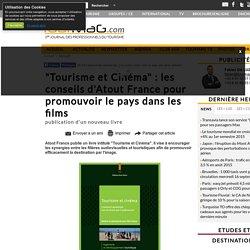 """""""Tourisme et Cinéma"""" : les conseils d'Atout France pour promouvoir le pays dans les films"""