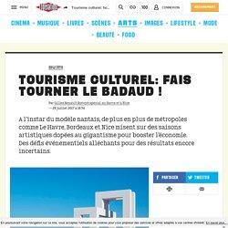 Tourisme culturel: fais tourner le badaud !