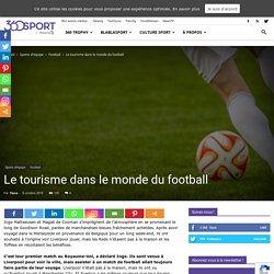 Le tourisme dans le monde du football