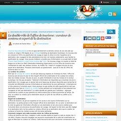 Le double-rôle de l'office de tourisme : curateur de contenu et expert de la destination