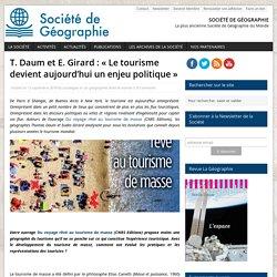 T. Daum et E. Girard : « Le tourisme devient aujourd'hui un enjeu politique »