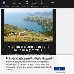 Voyage: Mieux que le tourisme durable, le tourisme régénérateur - 20 minutes