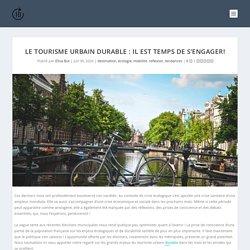 Le tourisme urbain durable : il est temps de s'engager! - Tendances Tourisme, le blog d'ID Tourism