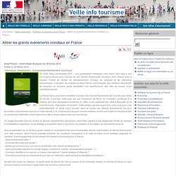Attirer les grands événements mondiaux en France