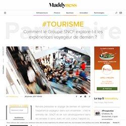 #Tourisme : Comment le Groupe SNCF explore-t-il les expériences voyageur de demain ? - Maddyness