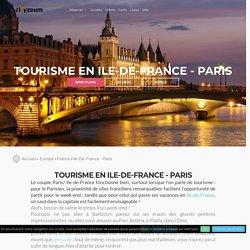 Tourisme en Ile-De-France - Paris, + de 110 sites touristiques