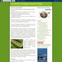 Le tourisme oeno-gastronomique en Italie: Le marché du tourisme oeno-gastronomique en Italie