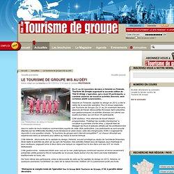 Bus & Car - Tourisme de groupe - site officiel - : Le tourisme de groupe mis au défi