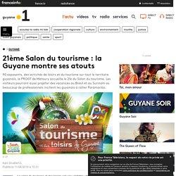 21ème Salon du tourisme : la Guyane montre ses atouts - Guyane la 1ère