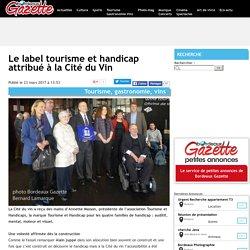 Le label tourisme et handicap attribué à la Cité du Vin