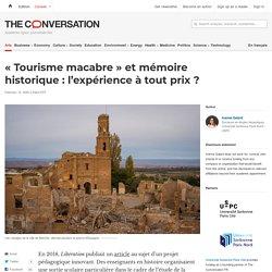 «Tourisme macabre» etmémoire historique: l'expérience àtoutprix?