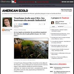 Tourisme écolo aux USA: les horreurs du monde industriel