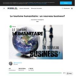 Le tourisme humanitaire : un nouveau business? par