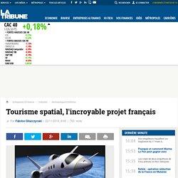 Tourisme spatial, l'incroyable projet français