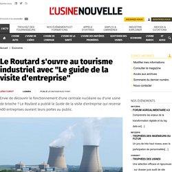 """Le Routard s'ouvre au tourisme industriel avec """"Le guide de la visite d'entreprise"""" - Economie"""