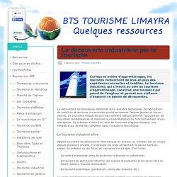 Tourisme industriel - BTS Tourisme Limayrac Toulouse Agnès ROBIRA