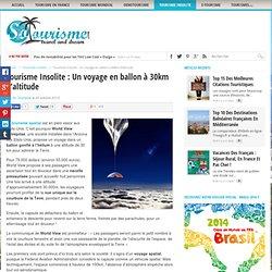 Tourisme Insolite : Un voyage en ballon à 30km d'altitude