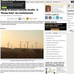 """Chargé de mission tourisme durable : le """"Nicolas Hulot"""" des institutionnels"""