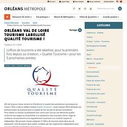 Orléans Val de Loire Tourisme labellisé Qualité Tourisme !