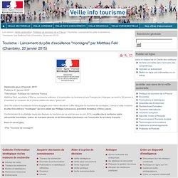 """Tourisme - Lancement du pôle d'excellence """"montagne"""" par Matthias Fekl (Chambéry, 20 janvier 2015)"""