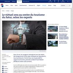 Le virtuel sera au centre du tourisme du futur, selon les experts - bluewin.ch Lifestyle – Les jolies choses du quotidien