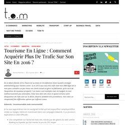 Tourisme en ligne : comment acquérir plus de trafic sur son site en 2016 ?