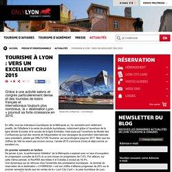 Tourisme à Lyon : vers un excellent cru 2015