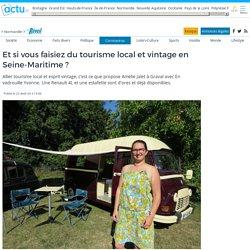 Et si vous faisiez du tourisme local et vintage en Seine-Maritime?