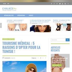 Tourisme médical : 5 raisons d'opter pour la Tunisie ! :