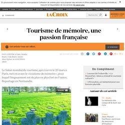 Tourisme de mémoire, une passion française - La Croix