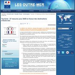 Tourisme : 27 mesures pour 2020 en faveur des destinations d'Outre-mer