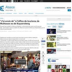 """""""J'ai envie de"""" à l'office de tourisme de Mulhouse ou de Kaysersberg"""