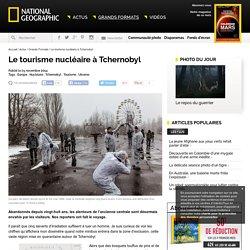 Le tourisme nucléaire à Tchernobyl